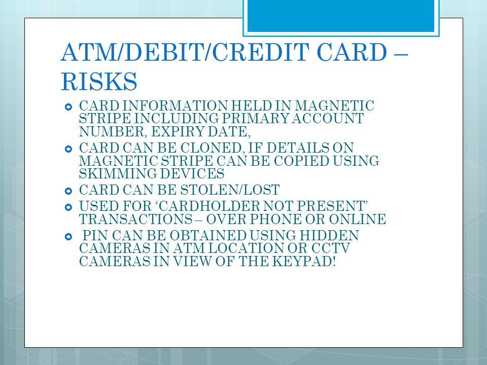 ATM/DEBIT/CREDIT CARD – RISKS