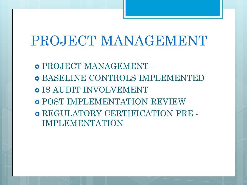 PROJECT MANAGEMENT PROJECT MANAGEMENT – BASELINE CONTROLS IMPLEMENTED