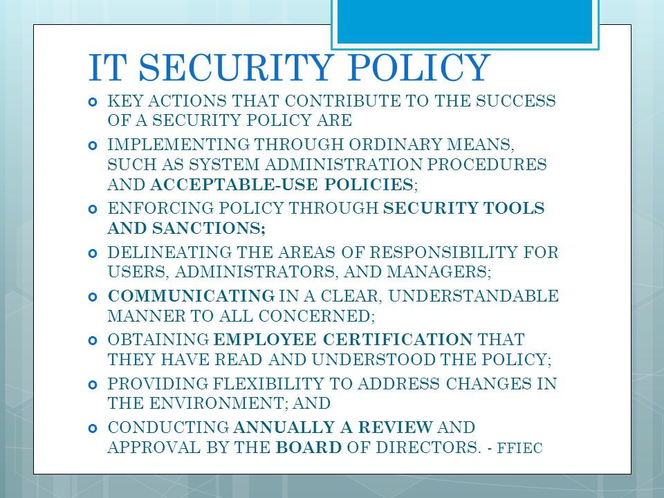 IT SECURITY POLICY KEY ACTIONS THAT CONTRIBUTE TO THE SUCCESS OF A SECURITY POLICY ARE.