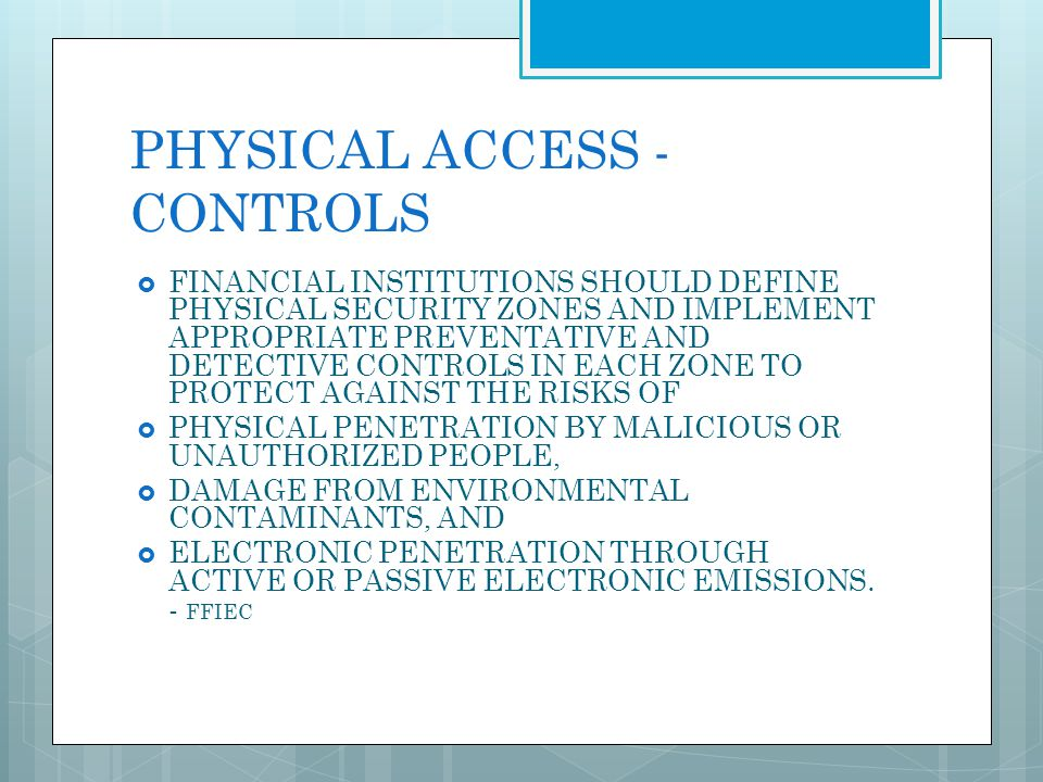 PHYSICAL ACCESS - CONTROLS