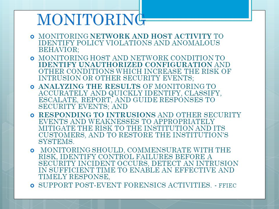 MONITORING MONITORING NETWORK AND HOST ACTIVITY TO IDENTIFY POLICY VIOLATIONS AND ANOMALOUS BEHAVIOR;