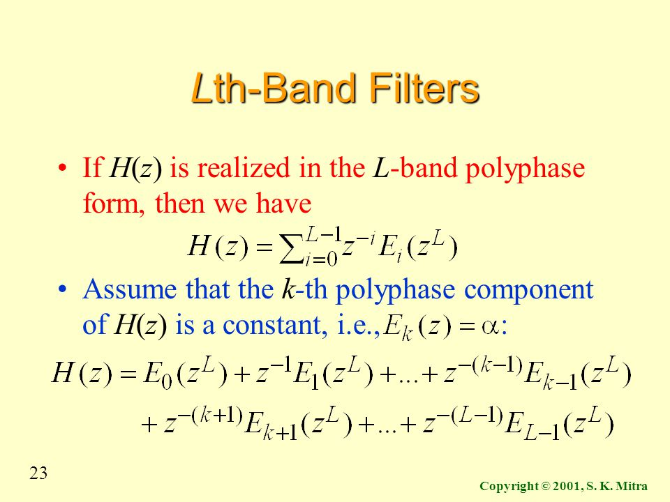 Lth-Band Filters If H(z) is realized in the L-band polyphase form, then we have.