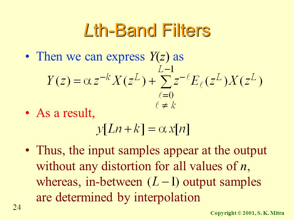 Lth-Band Filters Then we can express Y(z) as As a result,