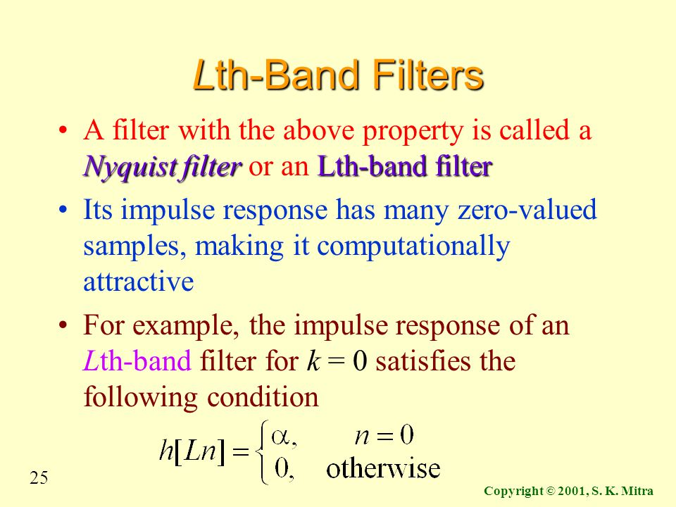 Lth-Band Filters A filter with the above property is called a Nyquist filter or an Lth-band filter.