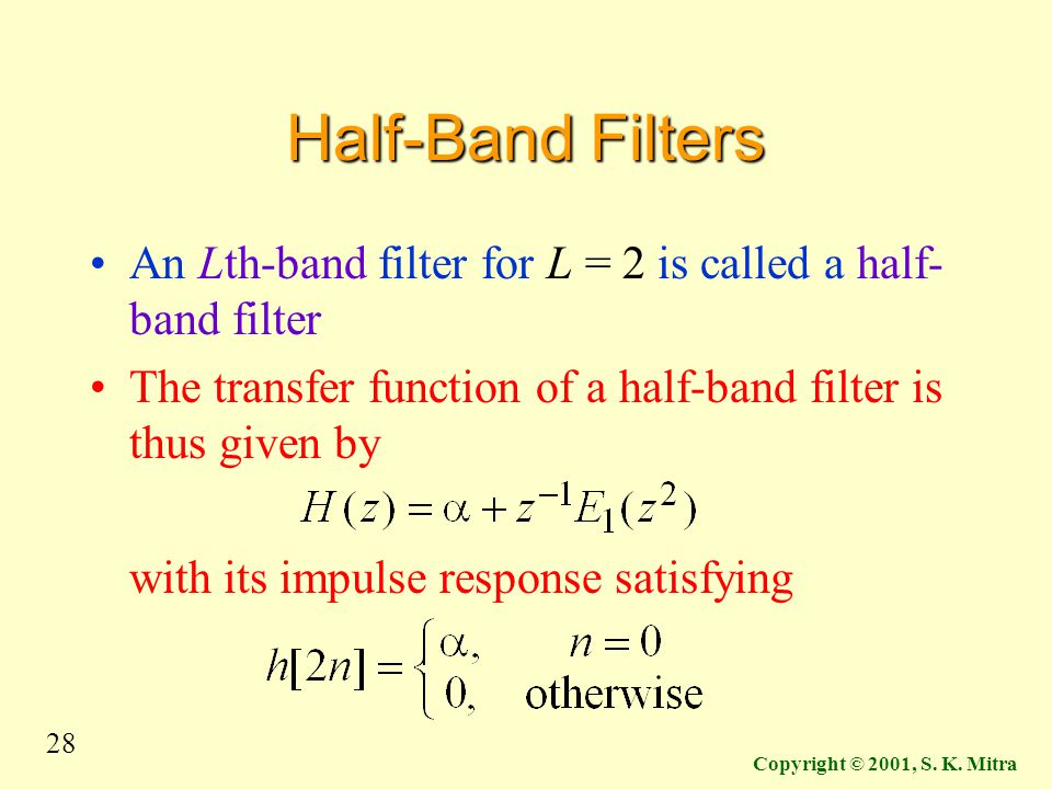Half-Band Filters An Lth-band filter for L = 2 is called a half-band filter. The transfer function of a half-band filter is thus given by.