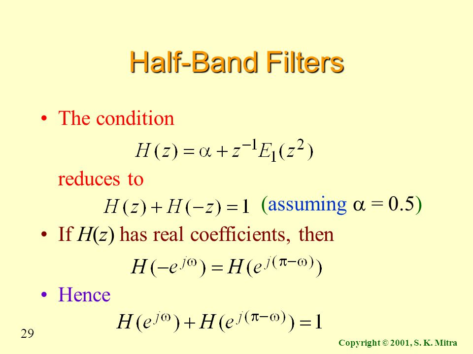 Half-Band Filters The condition reduces to (assuming a = 0.5)