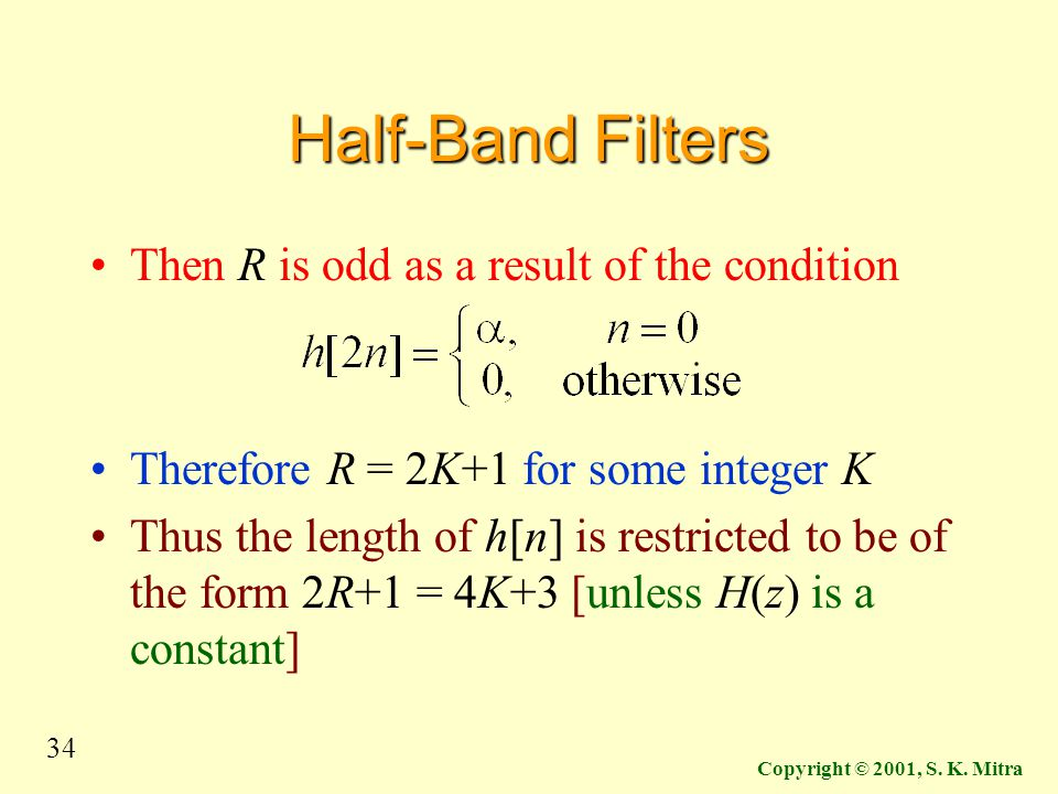 Half-Band Filters Then R is odd as a result of the condition