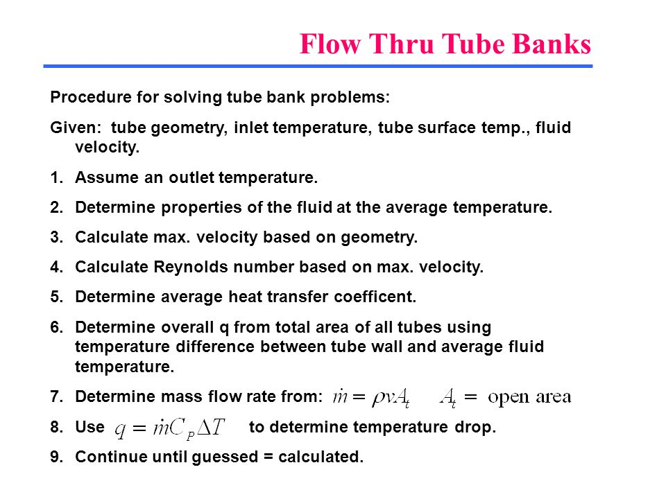 Flow Thru Tube Banks Procedure for solving tube bank problems: