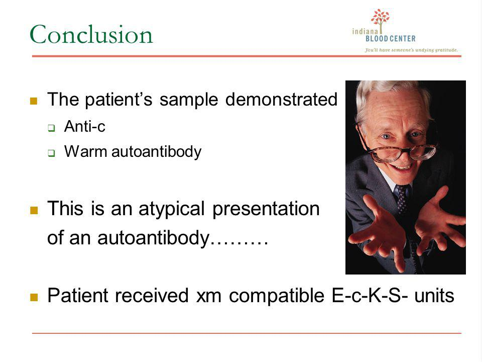 Conclusion This is an atypical presentation of an autoantibody………