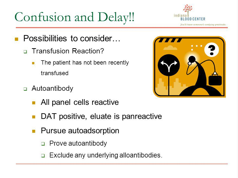 Confusion and Delay!! Possibilities to consider…
