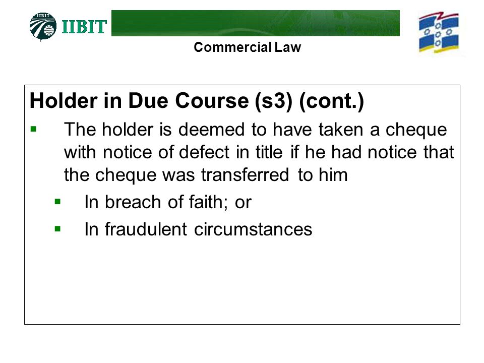 Holder in Due Course (s3) (cont.)