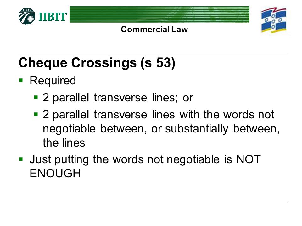 Cheque Crossings (s 53) Required 2 parallel transverse lines; or