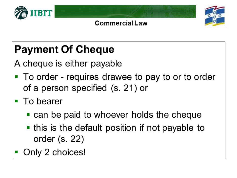 Payment Of Cheque A cheque is either payable