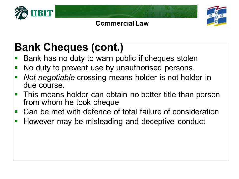 Bank Cheques (cont.) Bank has no duty to warn public if cheques stolen