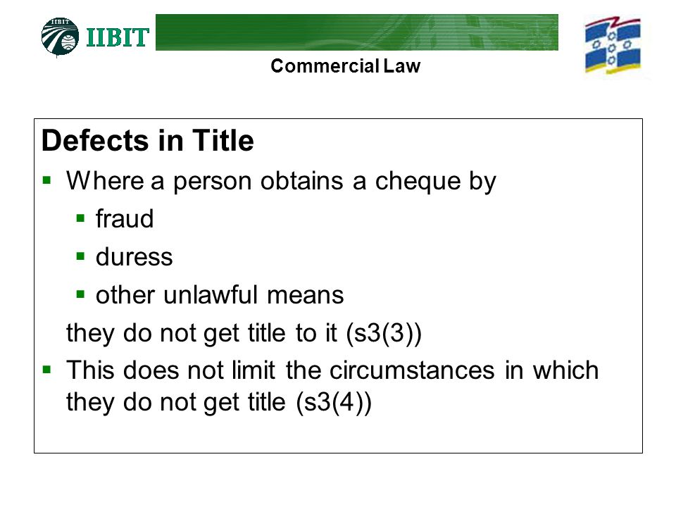 Defects in Title Where a person obtains a cheque by fraud duress