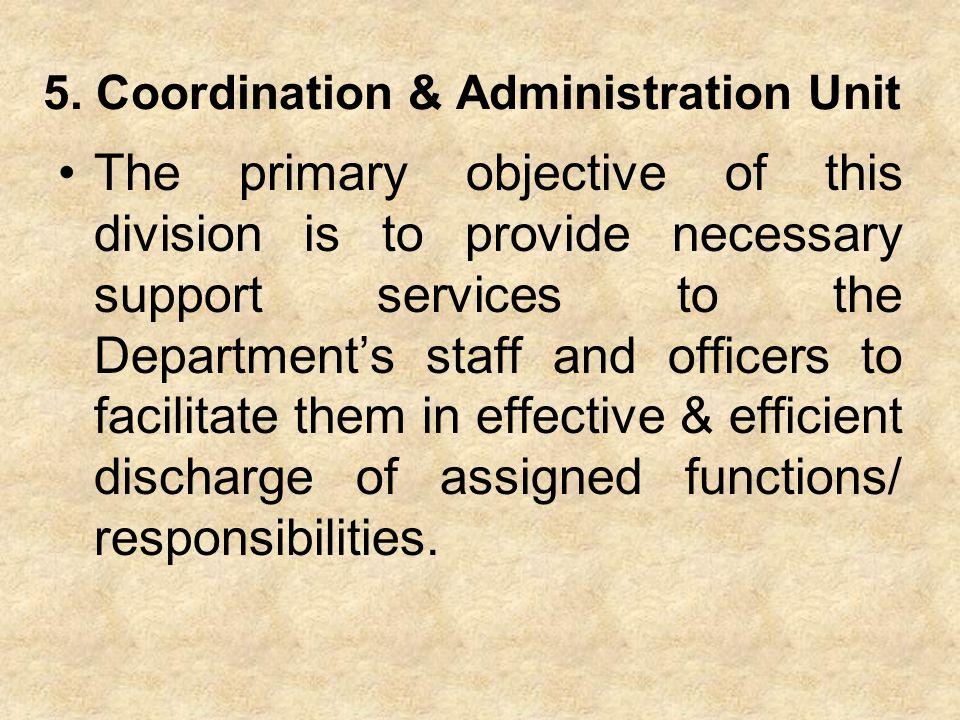 5. Coordination & Administration Unit