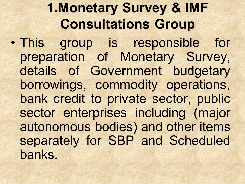 1.Monetary Survey & IMF Consultations Group