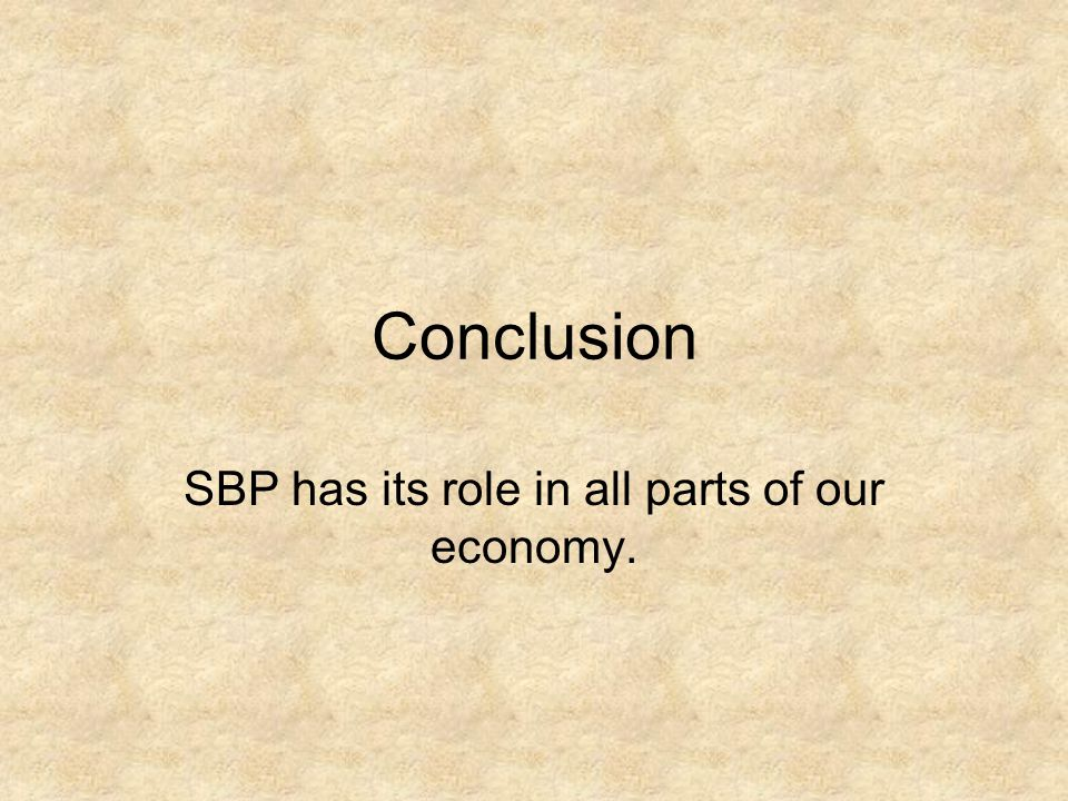 SBP has its role in all parts of our economy.