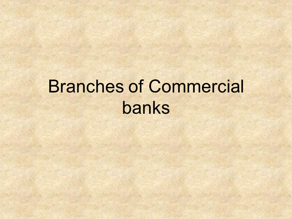 Branches of Commercial banks