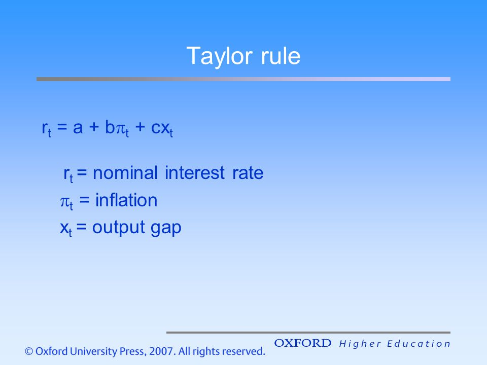 Taylor rule rt = a + bt + cxt rt = nominal interest rate