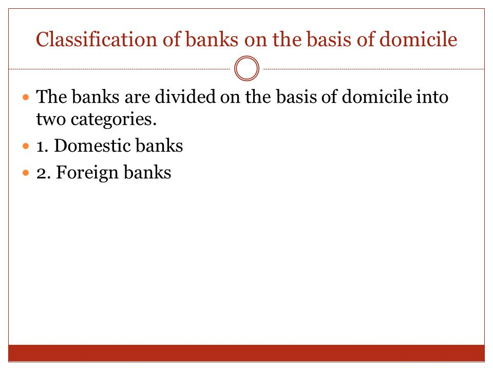 Classification of banks on the basis of domicile