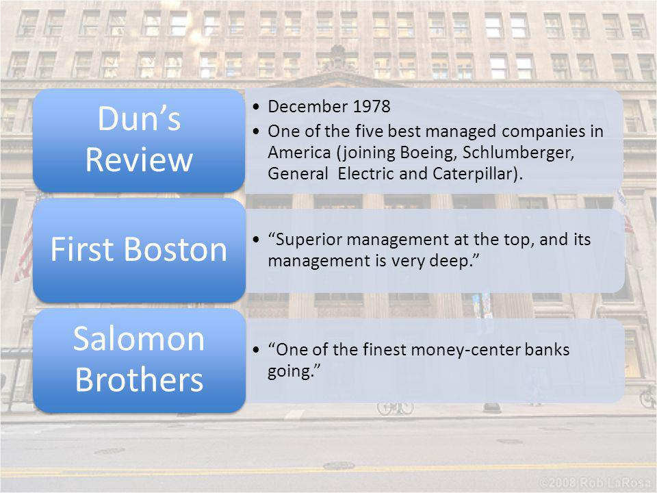 Dun's Review December 1978. One of the five best managed companies in America (joining Boeing, Schlumberger, General Electric and Caterpillar).