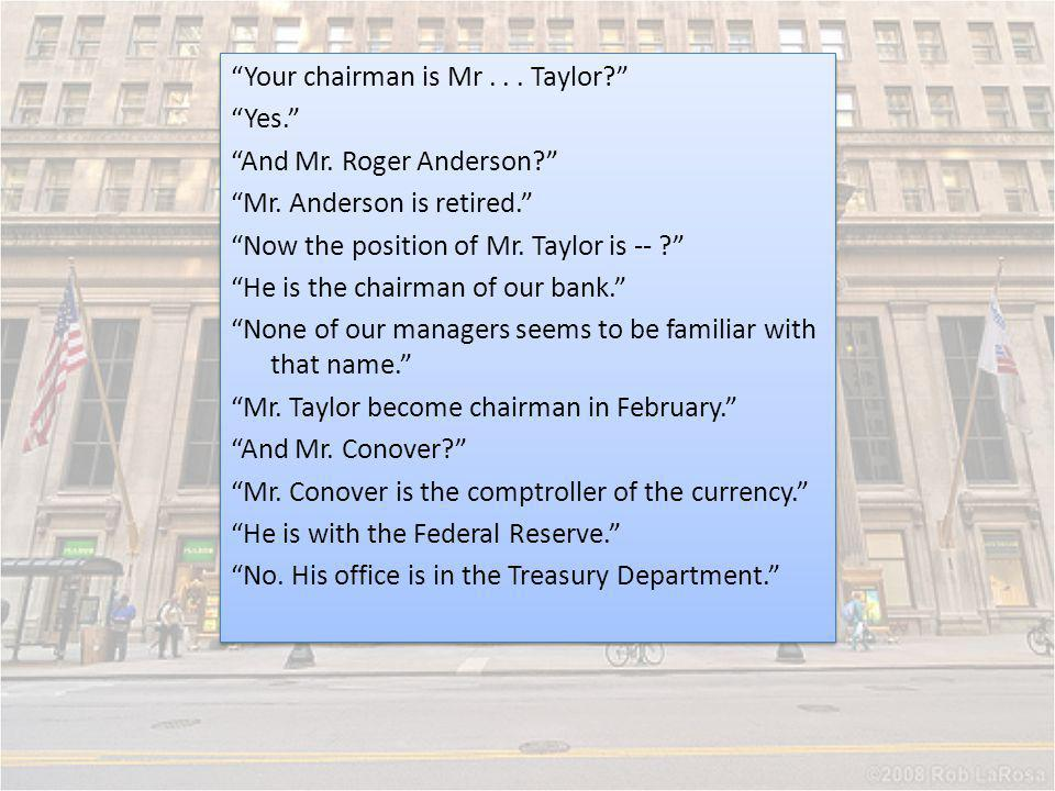 Your chairman is Mr. Taylor. Yes. And Mr. Roger Anderson. Mr