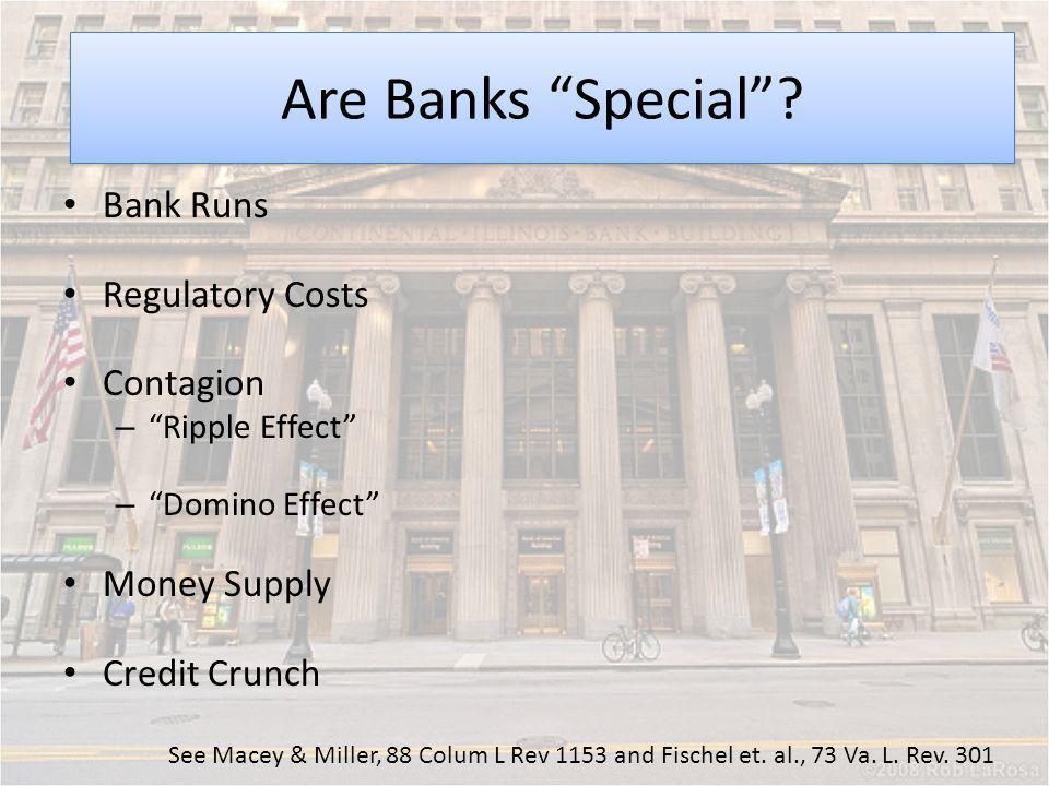 Moral Hazard Are Banks Special Bank Runs Regulatory Costs Contagion