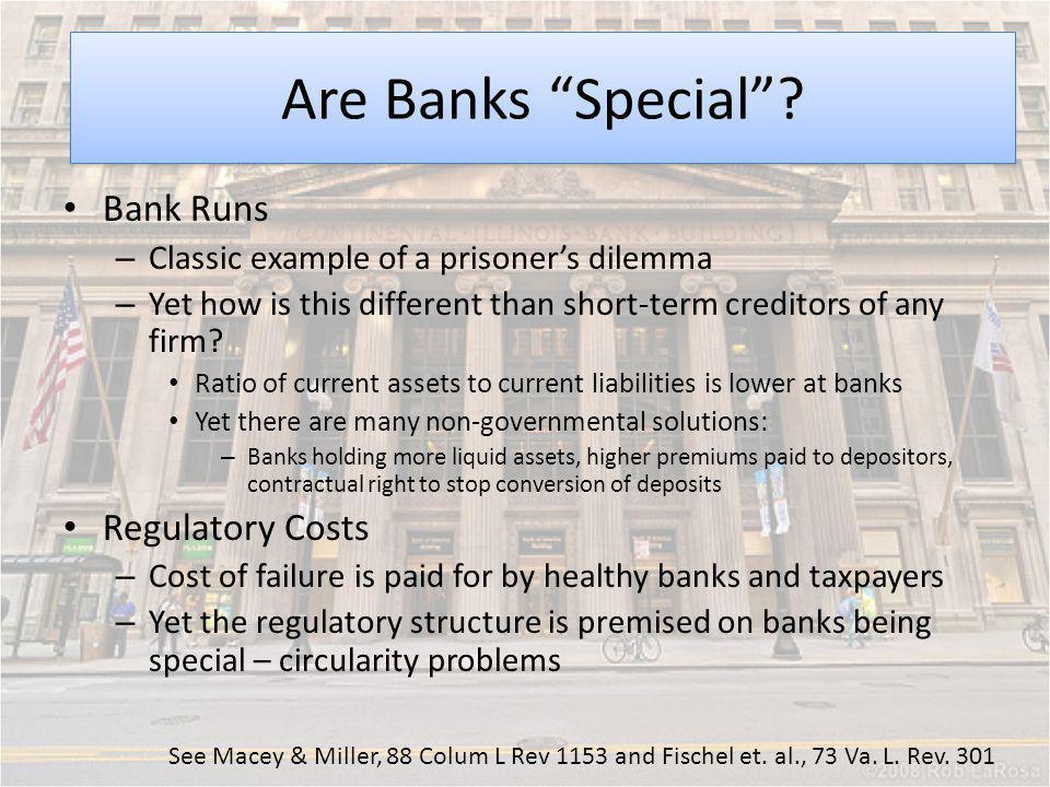 Moral Hazard Are Banks Special Bank Runs Regulatory Costs
