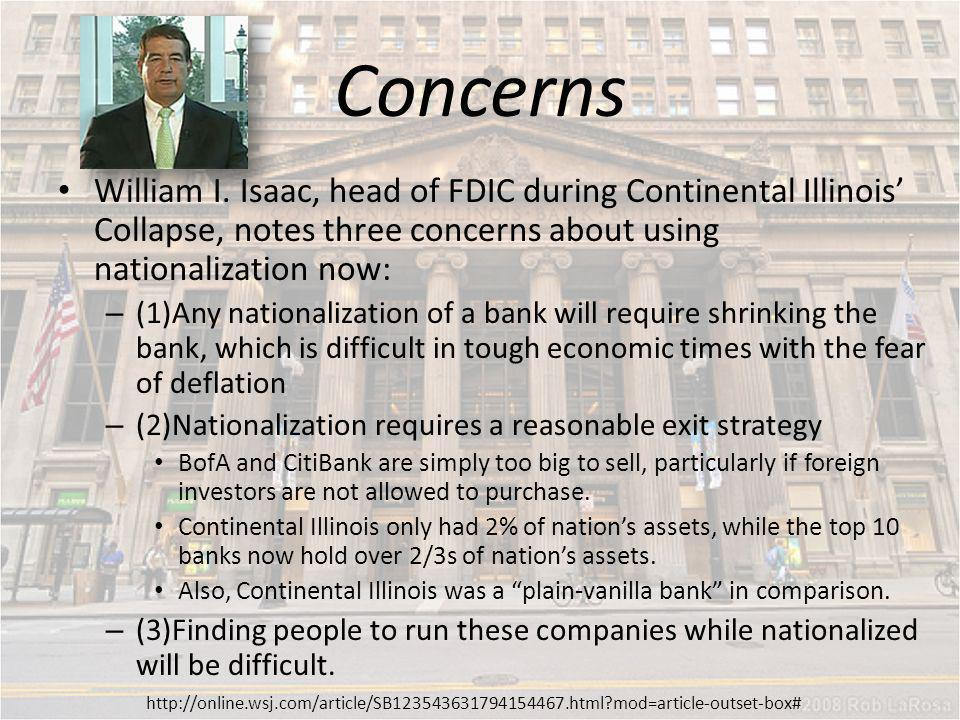 Concerns William I. Isaac, head of FDIC during Continental Illinois' Collapse, notes three concerns about using nationalization now: