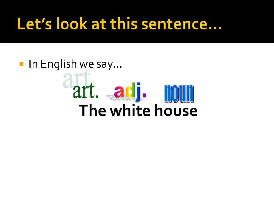 Let's look at this sentence…