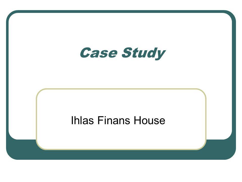 Case Study Ihlas Finans House