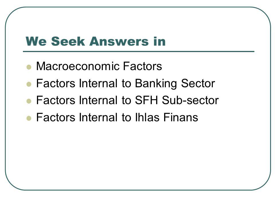 We Seek Answers in Macroeconomic Factors