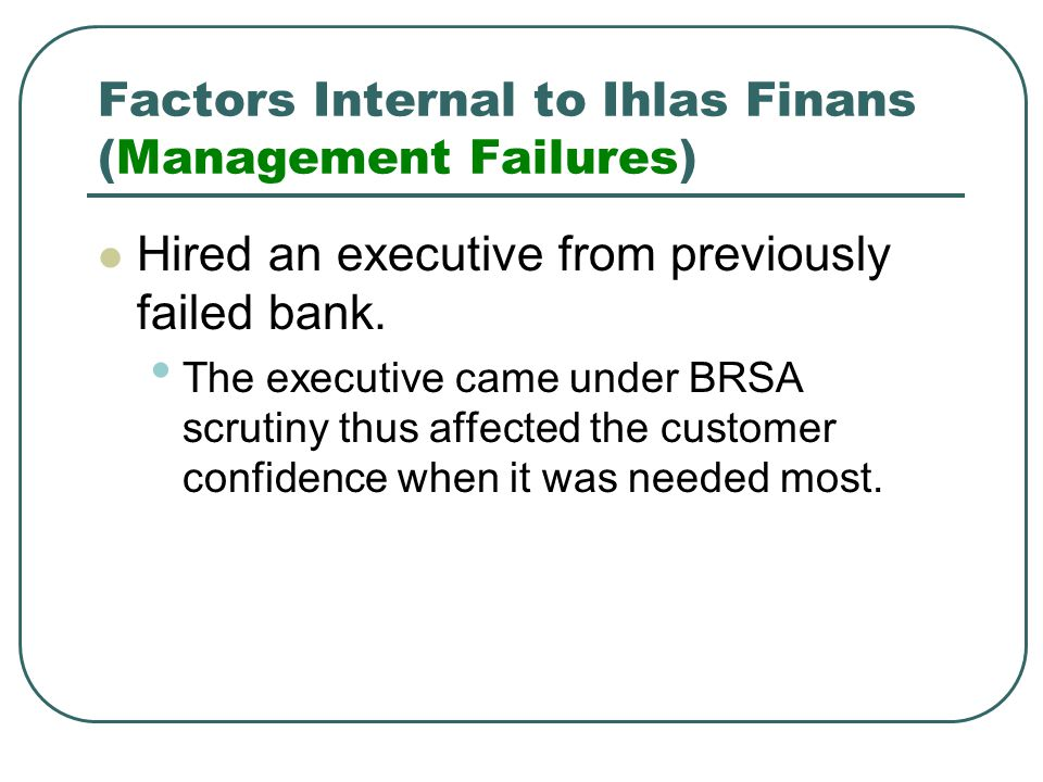 Factors Internal to Ihlas Finans (Management Failures)