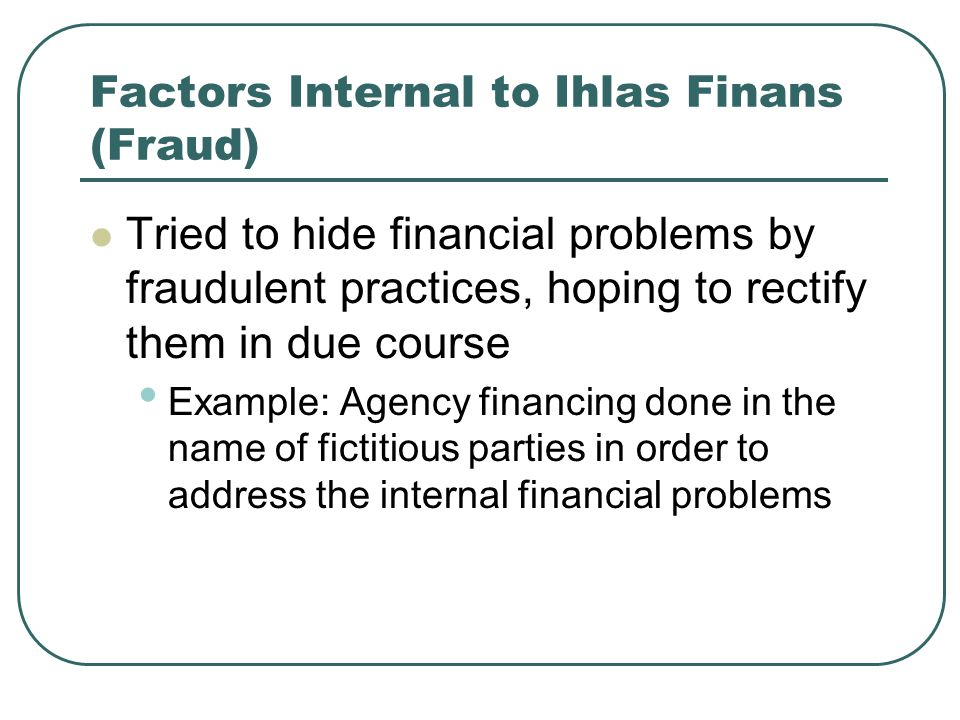 Factors Internal to Ihlas Finans (Fraud)