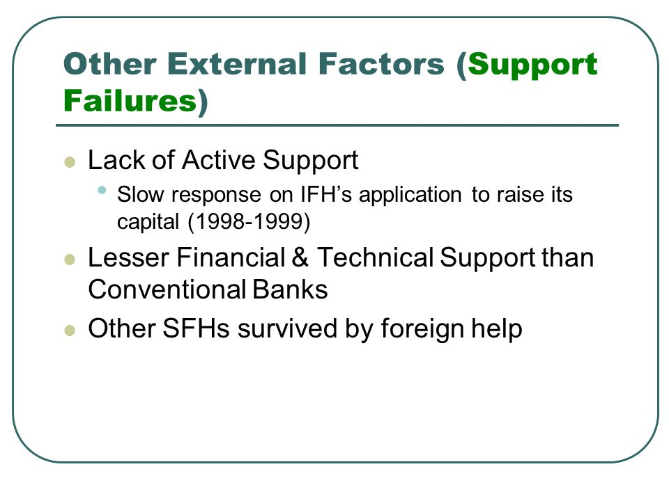 Other External Factors (Support Failures)