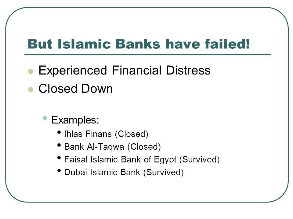 But Islamic Banks have failed!