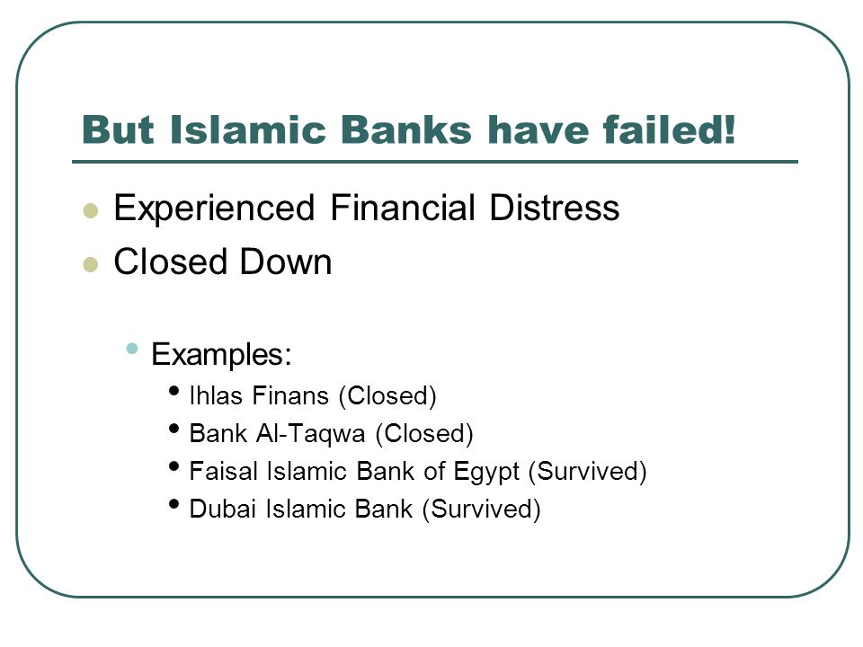But Islamic Banks have failed!