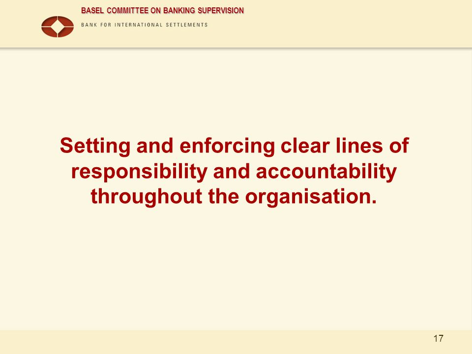 01/04/2017 Setting and enforcing clear lines of responsibility and accountability throughout the organisation.