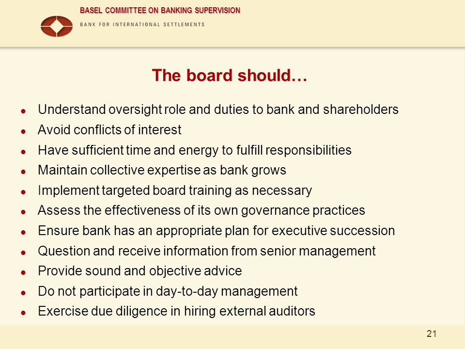 01/04/2017 The board should… Understand oversight role and duties to bank and shareholders. Avoid conflicts of interest.