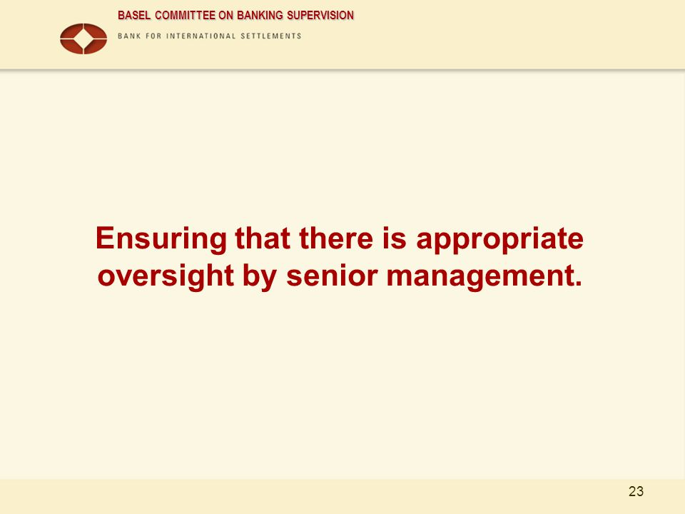 Ensuring that there is appropriate oversight by senior management.