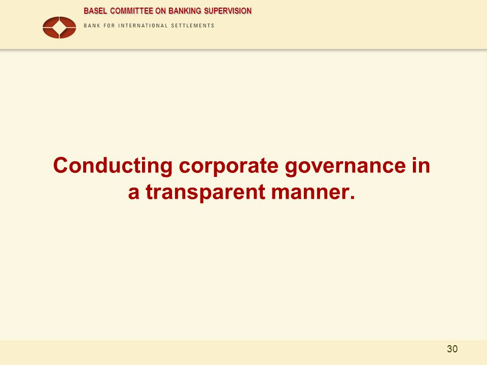 Conducting corporate governance in a transparent manner.