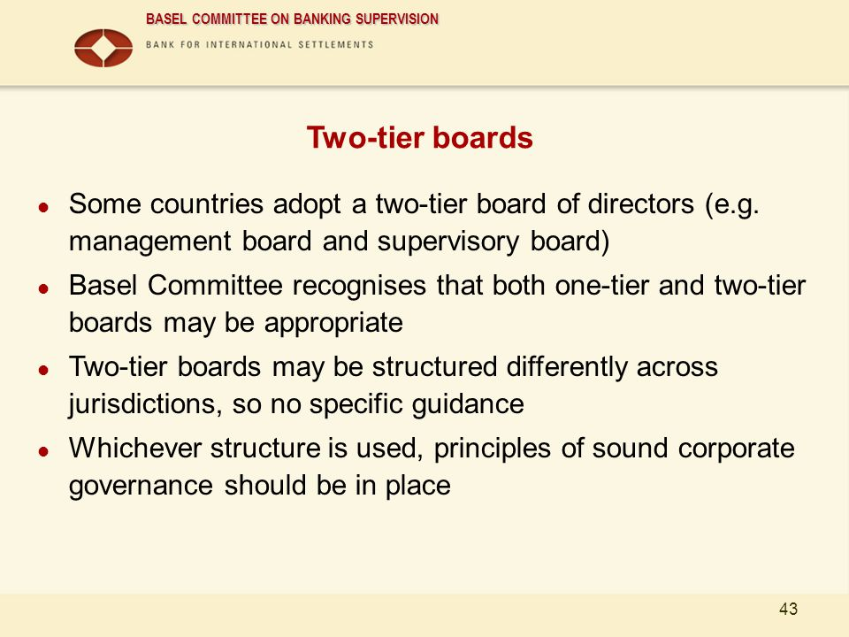 01/04/2017 Two-tier boards. Some countries adopt a two-tier board of directors (e.g. management board and supervisory board)