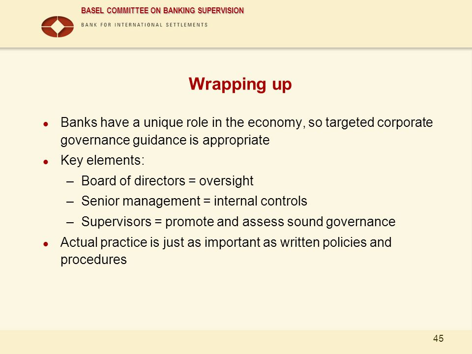Wrapping up Banks have a unique role in the economy, so targeted corporate governance guidance is appropriate.