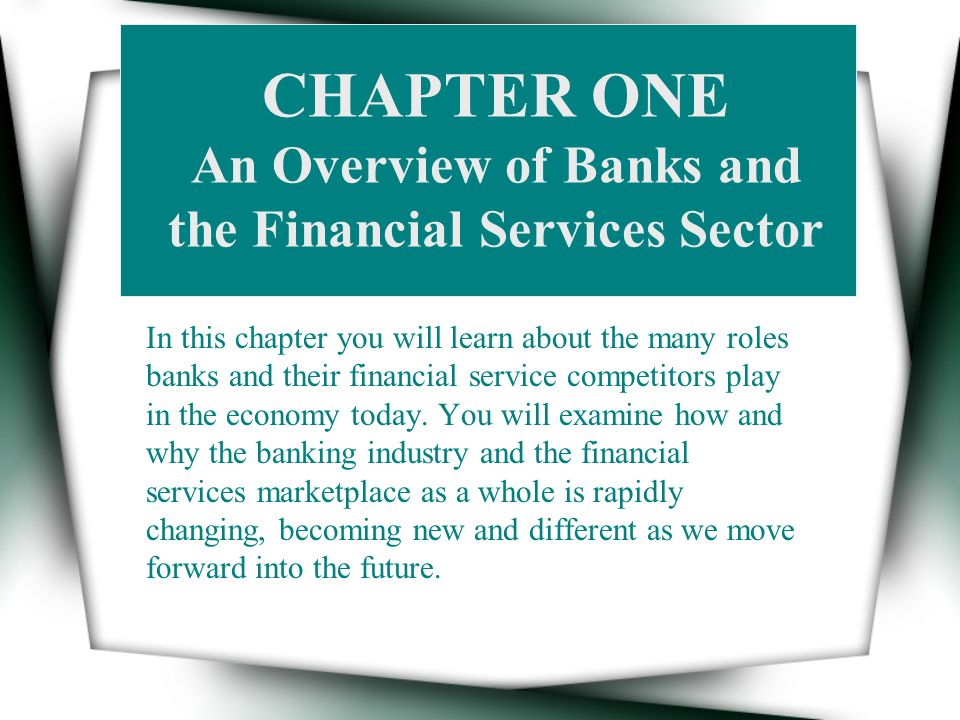CHAPTER ONE An Overview of Banks and the Financial Services Sector
