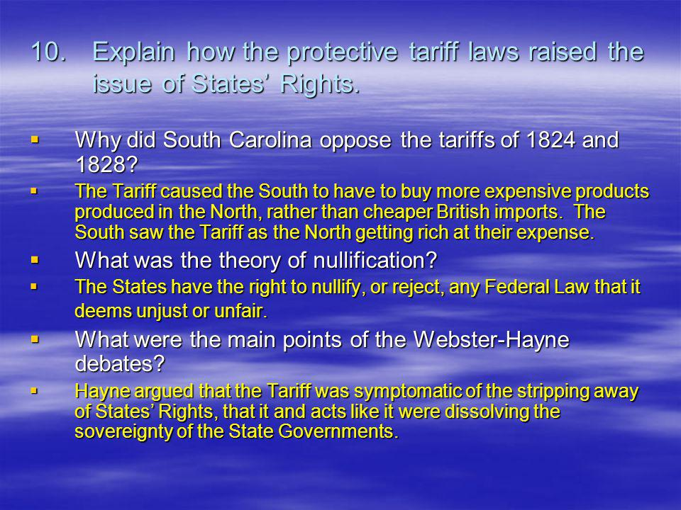 10. Explain how the protective tariff laws raised the issue of States' Rights.