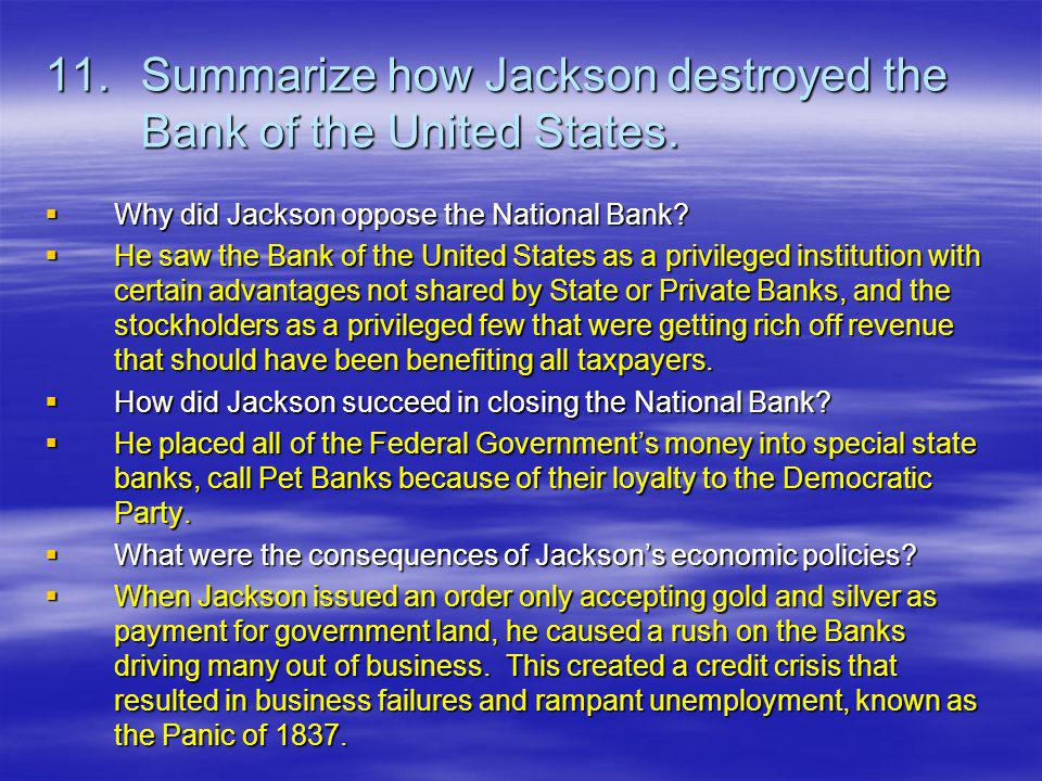 11. Summarize how Jackson destroyed the Bank of the United States.