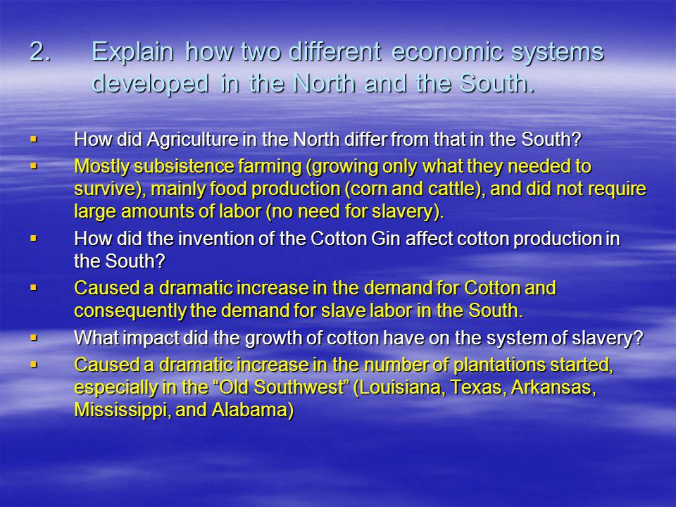 2. Explain how two different economic systems developed in the North and the South.