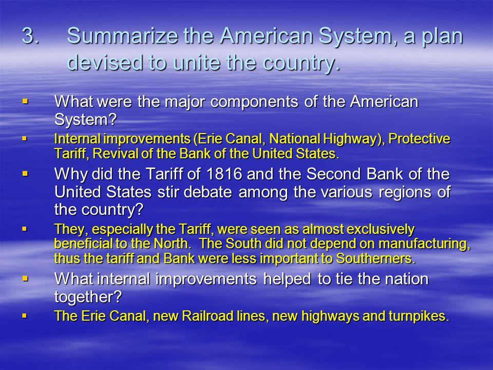 3. Summarize the American System, a plan devised to unite the country.