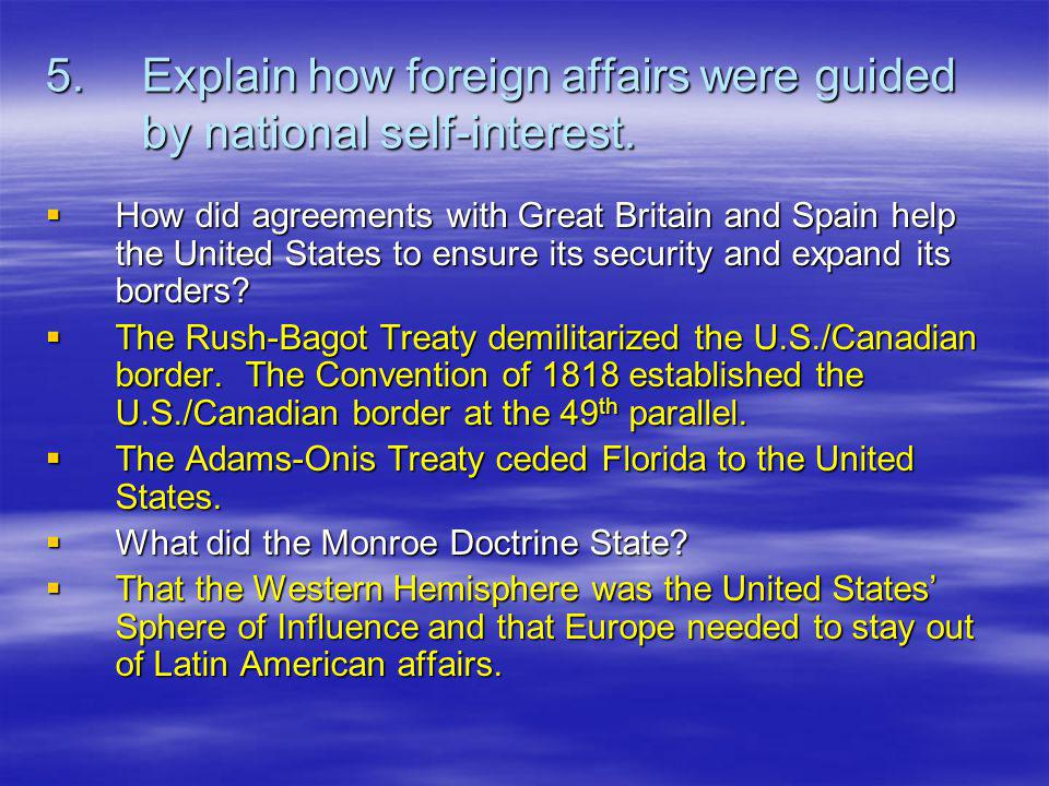 5. Explain how foreign affairs were guided by national self-interest.